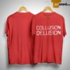 Trump Collusion Delusion T Shirt