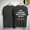 Turtle Slow Runners Make Fast Runners Look Good You're Welcome Shirt