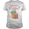 Wanna Grab A Sloffee Shirt