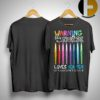 Warning This Nurse Loves Her Pen So Please Don't Steal It Shirt