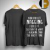 You Call It Nagging I Call It Listen To What I Fucking Said The First Time Shirt