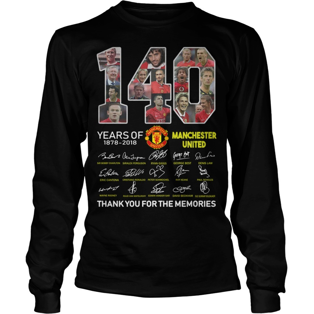 140 Years Of Manchester United 1878 2018 Thank You For The Memories Longsleeve Tee
