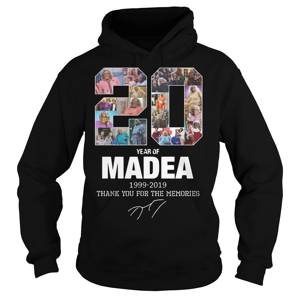 20 Years Of Madea 1999 2019 Thank You For Memories Hoodie