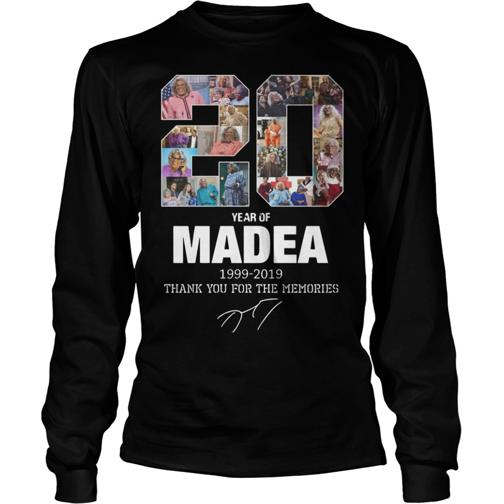 20 Years Of Madea 1999 2019 Thank You For Memories Longsleeve Tee