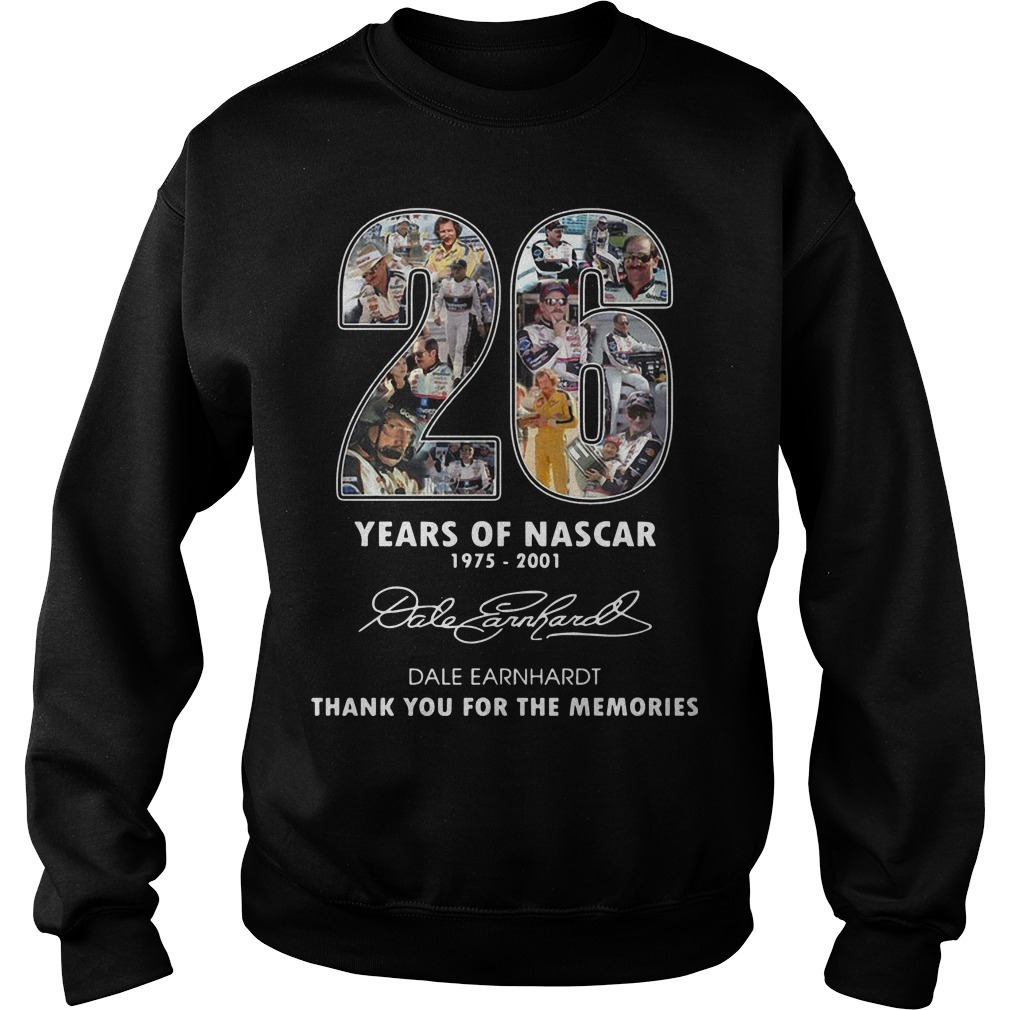 26 Years Of Nascar 1975 2001 Dale Earnhardt Thank You For The Memories Sweater