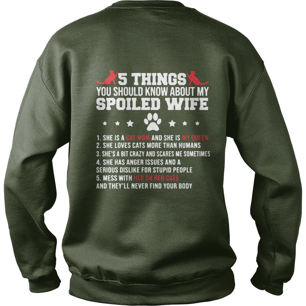 5 Things You Should Know About My Spoiled Wife She Is A Cat Mom And My Queen Sweater