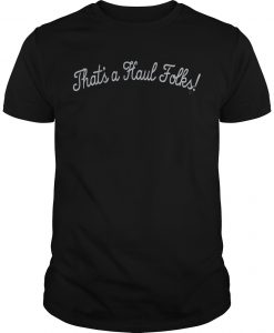 Anthony Davis That's A Haul Folks Shirt