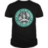 Ariel I Want To Be Where The Coffee Is Shirt