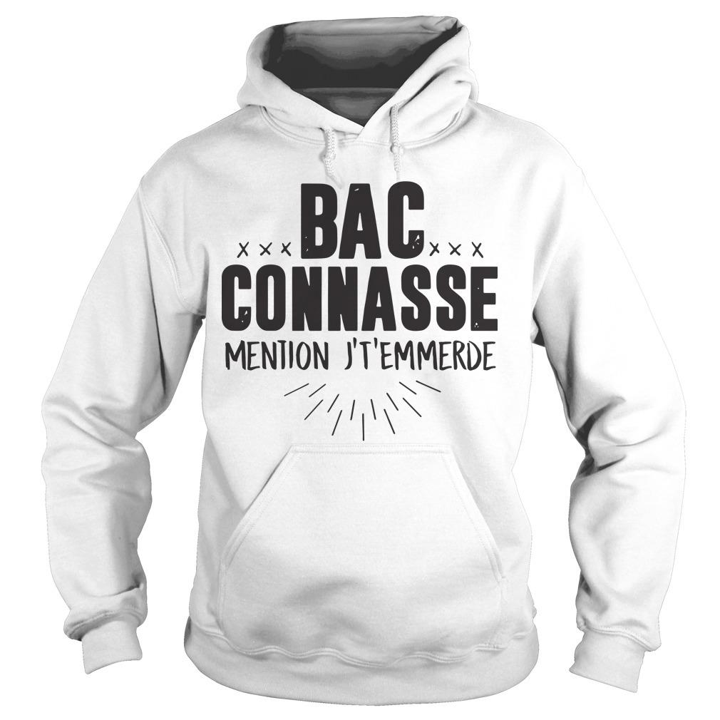 Bac Connnasse Mention J't'emmerde Hoodie