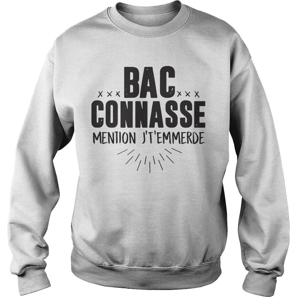 Bac Connnasse Mention J't'emmerde Sweater