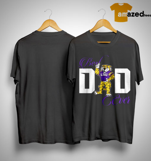 Best LSU Tigers Dad Ever Shirt