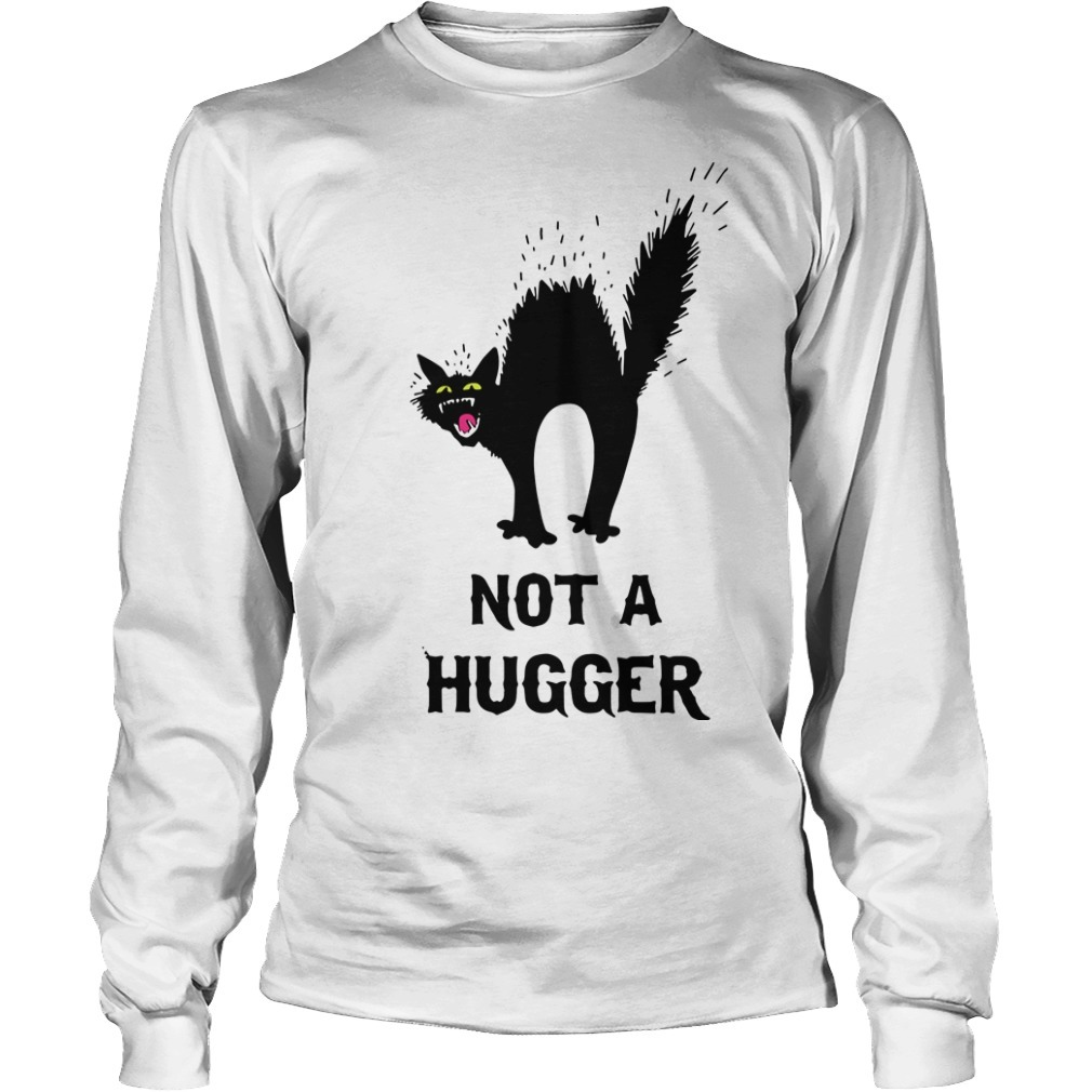 Black Cat Not A Hugger Longsleeve Tee