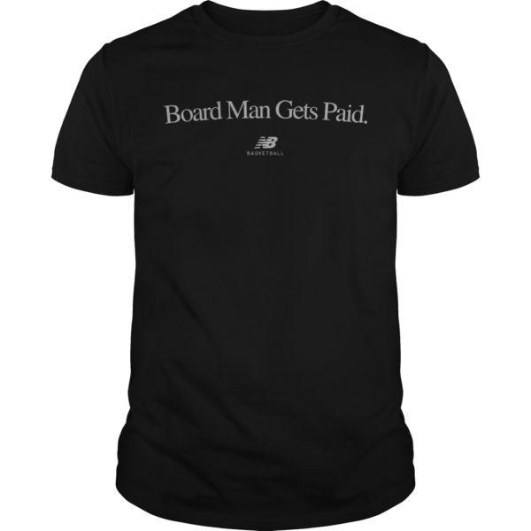 Board Man Gets Paid Shirt New Balance