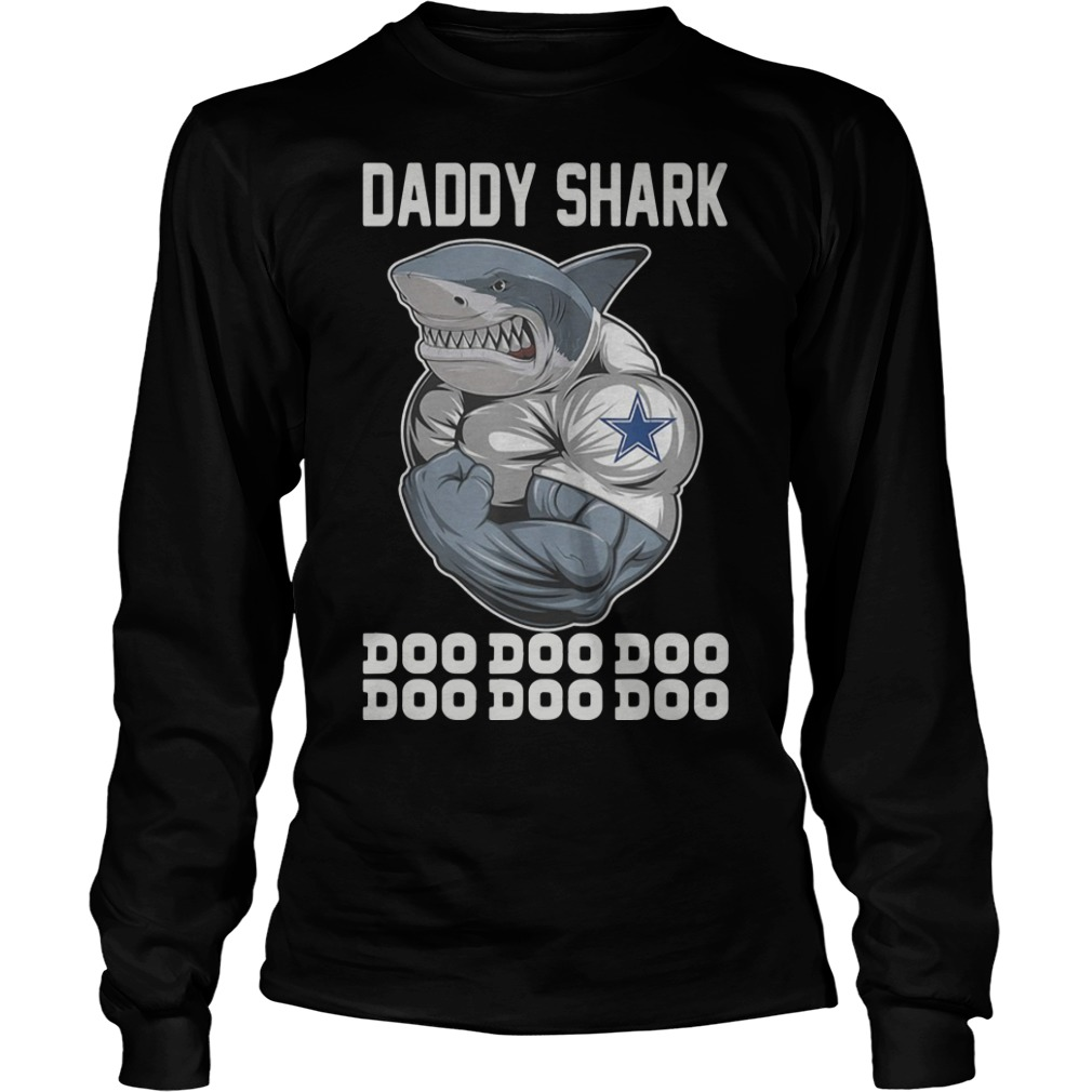 Body Building Dallas Cowboy Daddy Shark Doo Doo Doo Longsleeve Tee