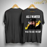 Brad Marchand All I Wanted Was To Lick The Cup Shirt