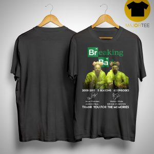 Breaking Ba 2008 2013 5 Seasons 62 Episodes Thank You For The Memories Shirt