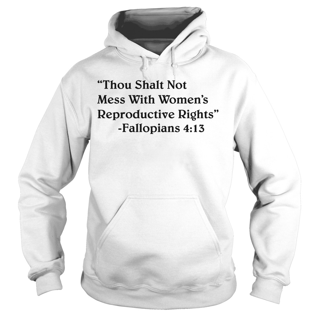 Britni Danielle Thou Shalt Not Mess With Women's Reproductive Rights Hoodie