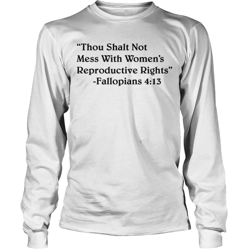 Britni Danielle Thou Shalt Not Mess With Women's Reproductive Rights Longsleeve Tee