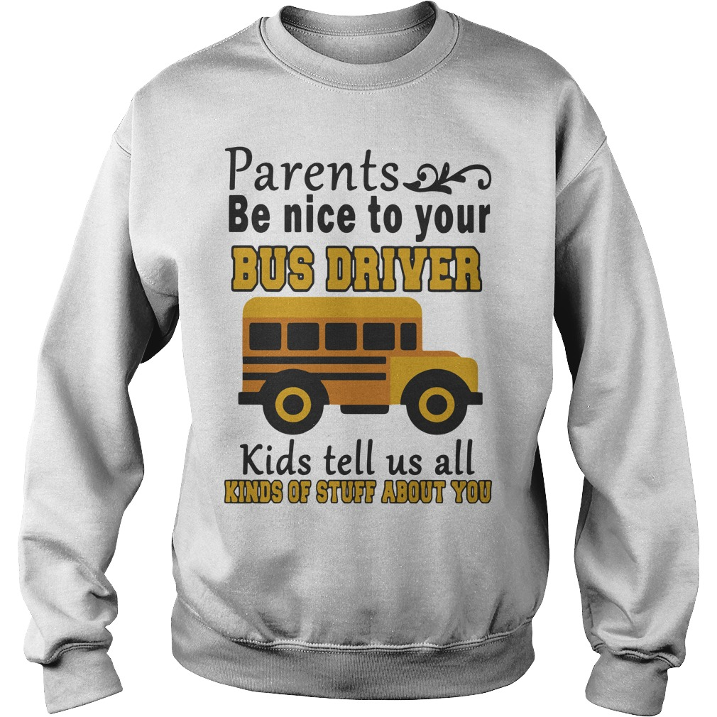 Bus Parents Be Nice To Your Bus Driver Kids Tell Us All Kinds Of Stuff About You Sweater