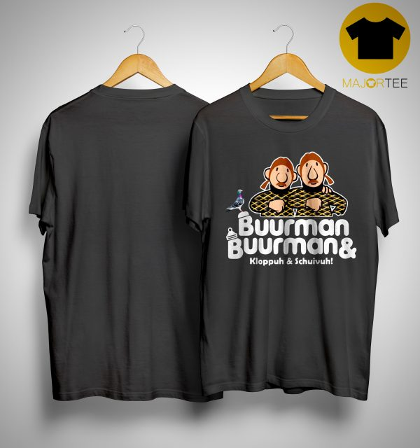 Buurman Buurman And Kloppuh And Chuivuh Shirt