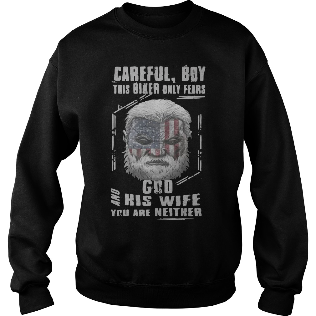 Careful Boy This Biker Only Fears God And His Wife You Are Neither Sweater