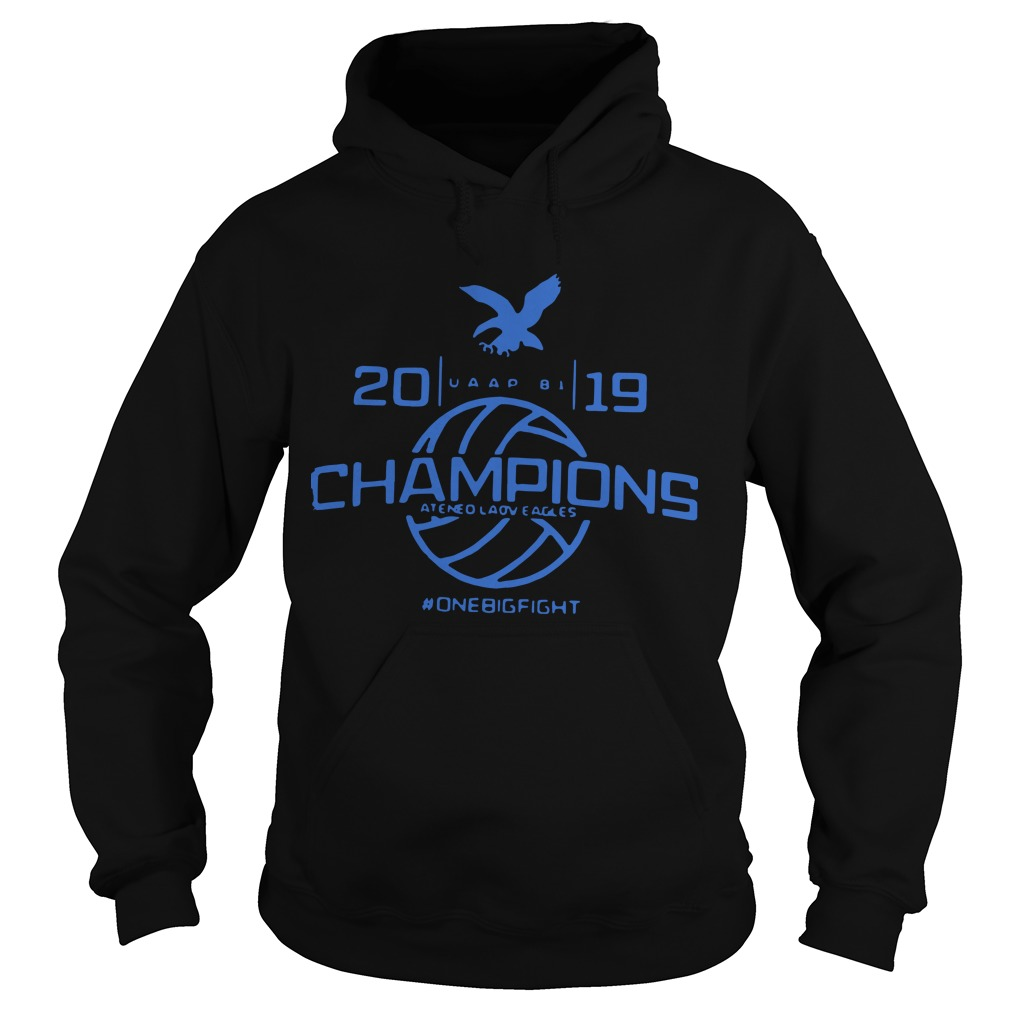 Champions Ateneo Lady Eagles 2019 #Onebigfight Hoodie