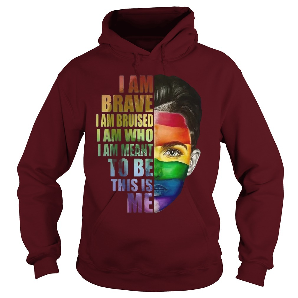 Charming Ruby Rose Lgbt I Am Brave I Am Bruised I Am Who I Am Meant To Be Hoodie