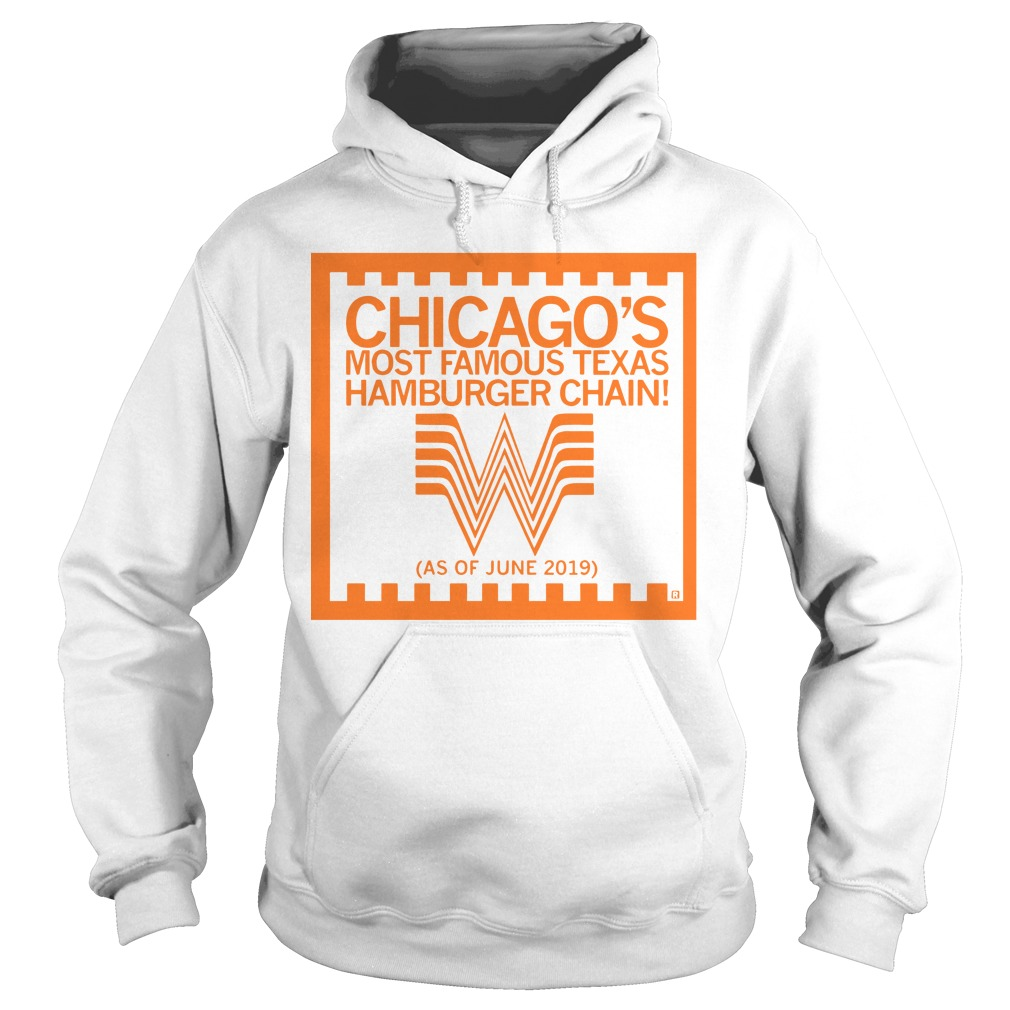 Chicago's Most Famous Texas Hamburger Chain Hoodie