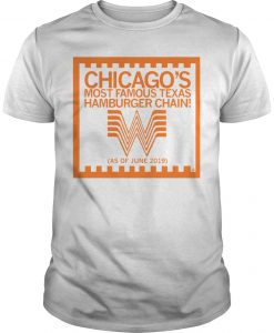 Chicago's Most Famous Texas Hamburger Chain Shirt