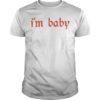 Chrtistine I'm Baby Shirt