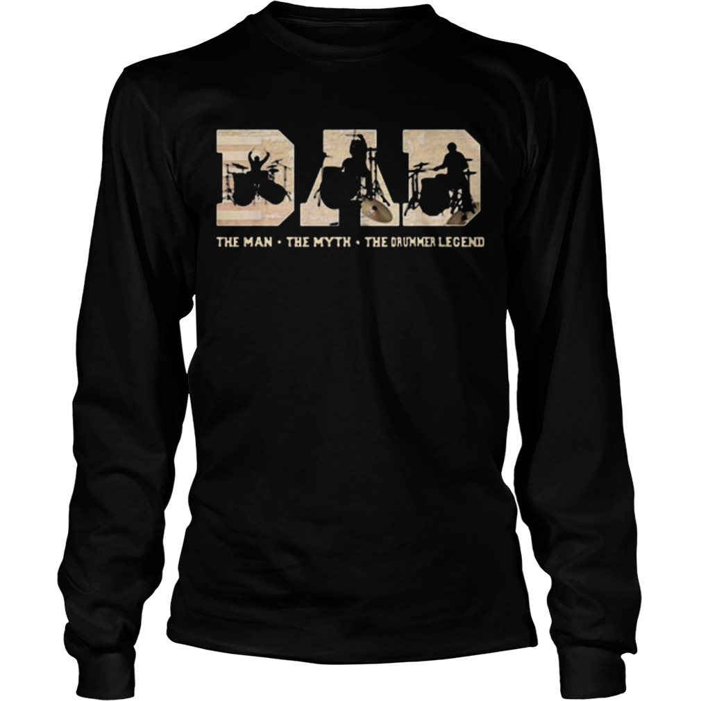 Dad The Man The Myth The Drummer Legend Longsleeve Tee