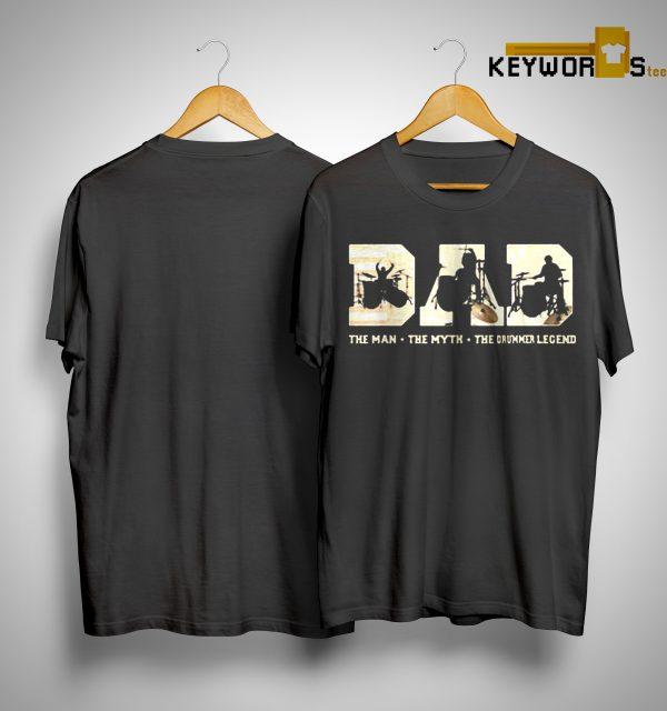 Dad The Man The Myth The Drummer Legend Shirt