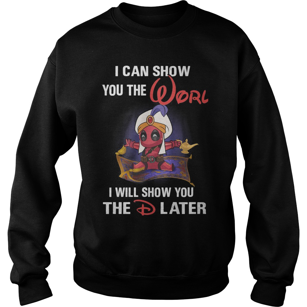Deadpool Aladdin I Can Show You The Worl I Will Show You The D Later Sweater