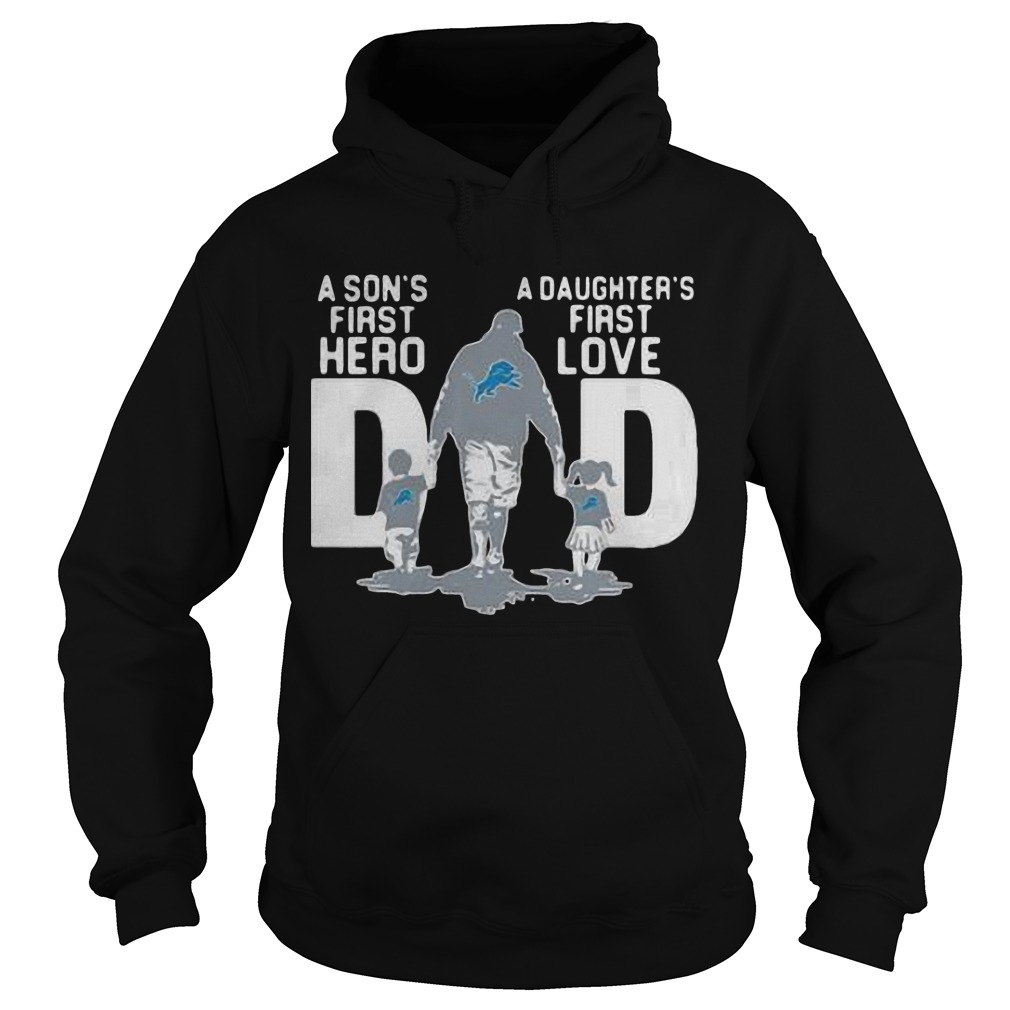 Detroit Lions Dad A Son's First Hero A Daughter's First Love Hoodie
