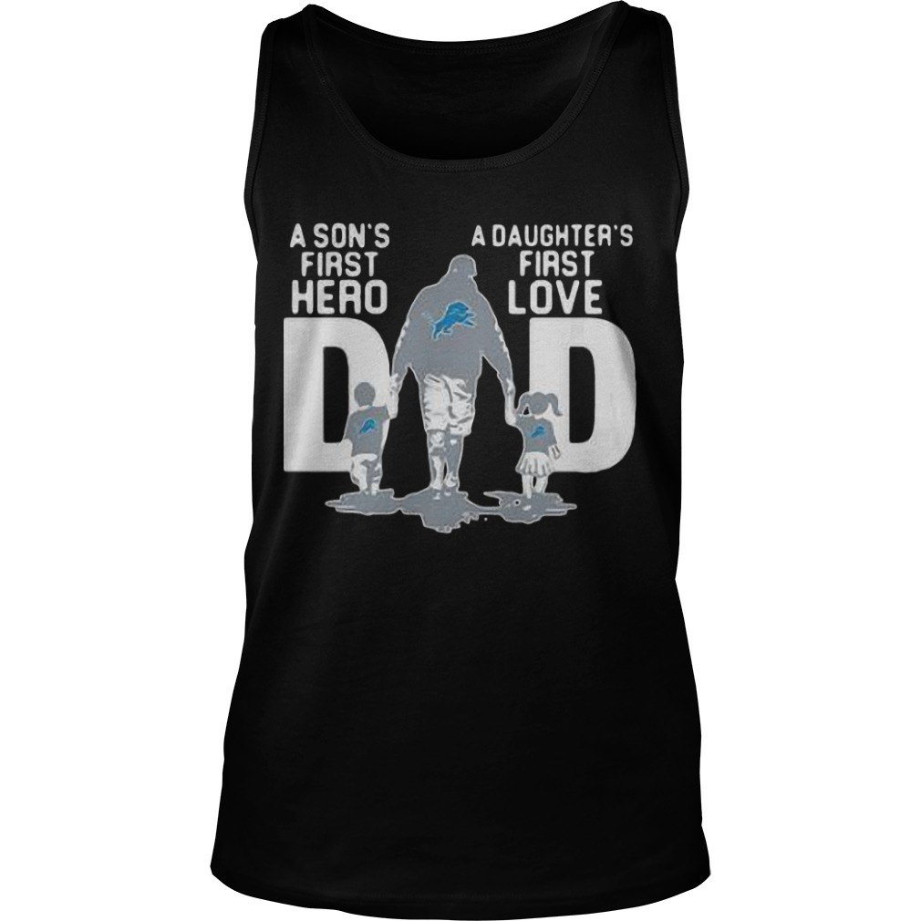 Detroit Lions Dad A Son's First Hero A Daughter's First Love Tank Top