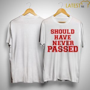 Dk's Draft Day Should Have Never Passed Shirt