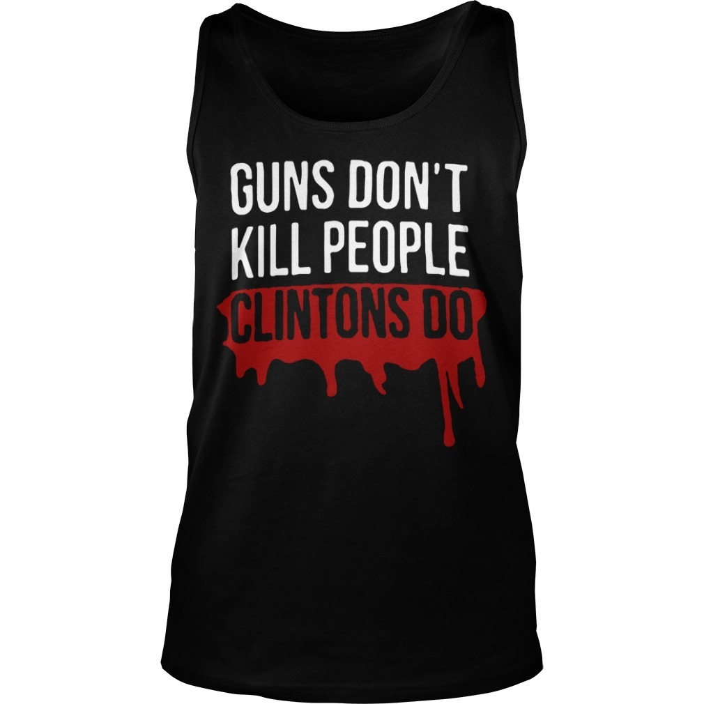 Dwayne Johnson Guns Don't Kill People Clintons Do Tank Top