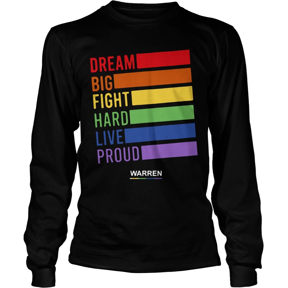 Elizabeth Warren Dream Big Fight Hard Live Proud Long Sleeve Tee