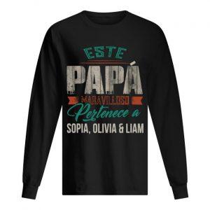 Este Papa Maravilloso Pertenece A Sophia Olivia And Liam Longsleeve Tee