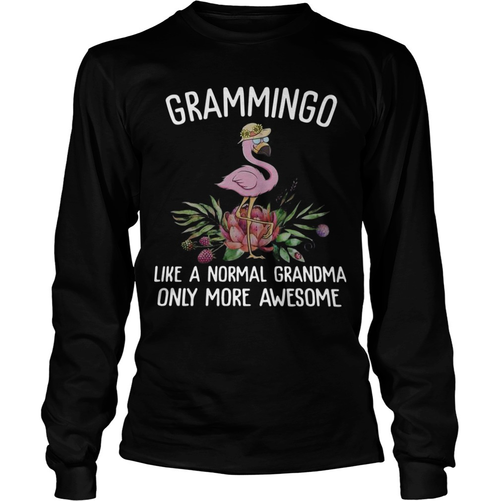 Flamingo Grammingo Like A Normal Grandma Only More Awesome Longsleeve Tee