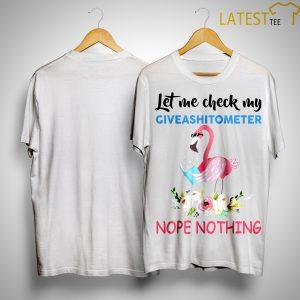 Flamingo Let Me Check My Giveashitometer Nope Nothing Shirt