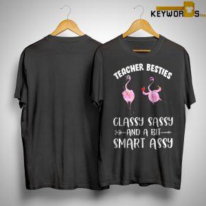 Flamingo Teacher Besties Classy Sassy And A Bit Smart Assy Shirt