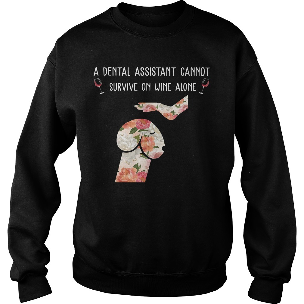 Floral Dog Dickhead A Dental Assistants Cannot Survive On Wine Alone Sweater