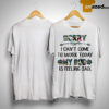 Floral Sorry I Can't Come To Work Today My Dog Is Feeling Sad Shirt
