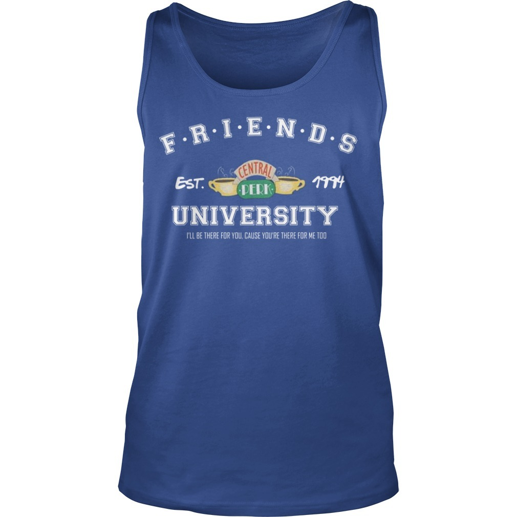 Friends Est Central 1994 University I'll Be There For You Tank Top