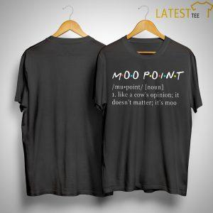 Friends Moo Point Noun Like Cow's Opinion It Doesn't Matter Shirt