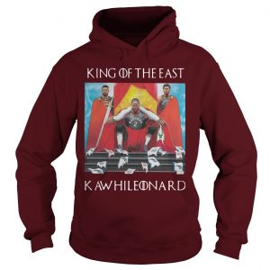 GOT Toronto Raptors King Of The East Kawhi Leonard Hoodie