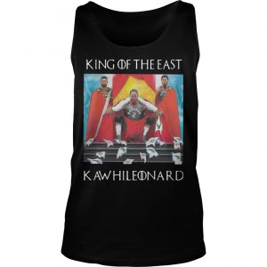 GOT Toronto Raptors King Of The East Kawhi Leonard Tank Top
