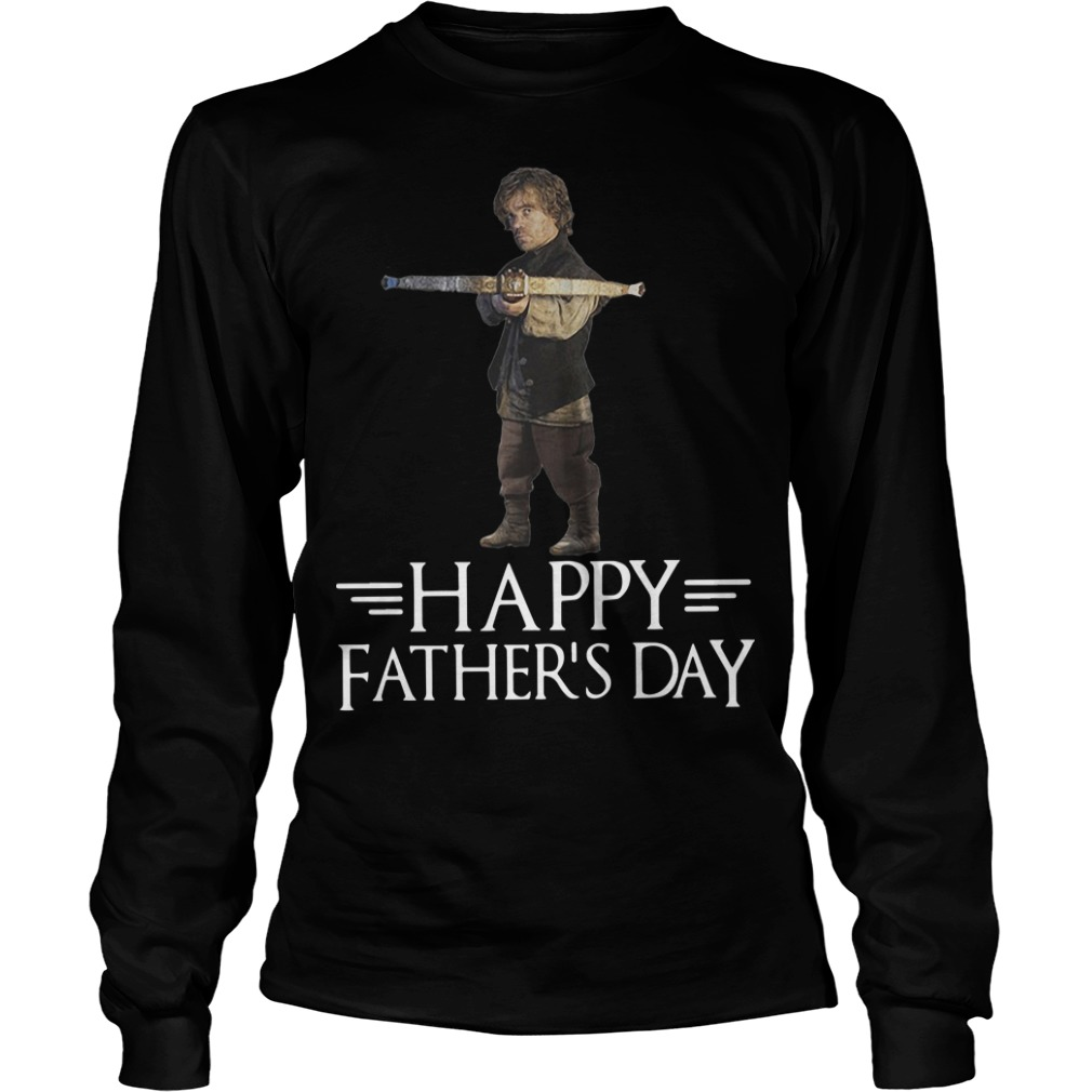 GOT Tyrion Lannister Happy Father's Day Longsleeve Tee