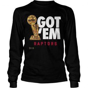 Got 'Em Toronto Raptors Champions Longsleeve Tee